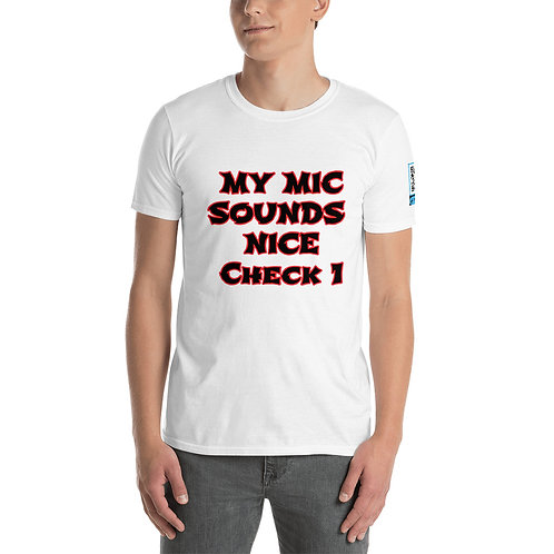 My Mic Sounds Nice Short-Sleeve Unisex T-Shirt