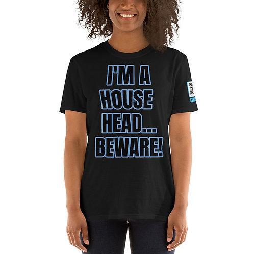 I'm A House Head Short-Sleeve Unisex T-Shirt
