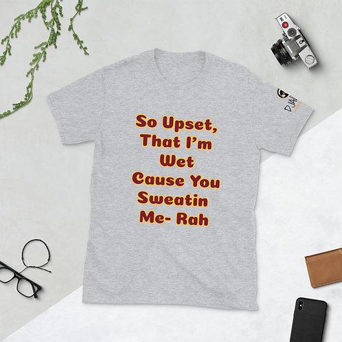 So Upset. I'm Wet Short-Sleeve Unisex T-Shirt