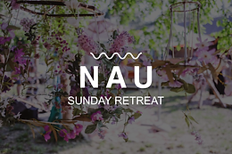 NAU SUNDAY RETREAT