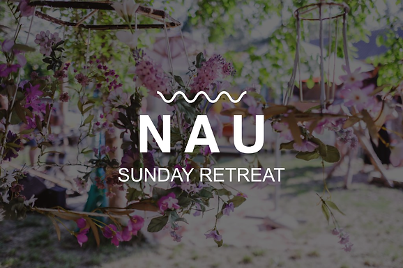 NAU SUNDAY RETREAT