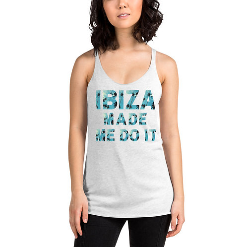 """Ibiza Made me do it... ""Women's Racerback Tank"