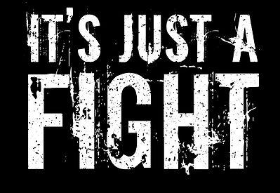 It's Just a Fight.jpg