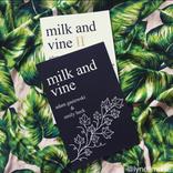 Milk and Vine