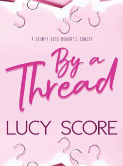 Book Review on By A Thread by Lucy Score