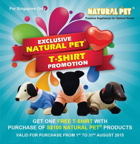 Exclesive Natural Pet T-Shirt Promotion - Redemption 2015