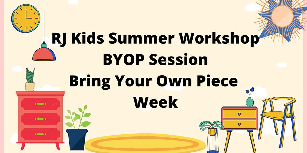 RJ Kids Summer BYOP Week 2 - Aug 2-5