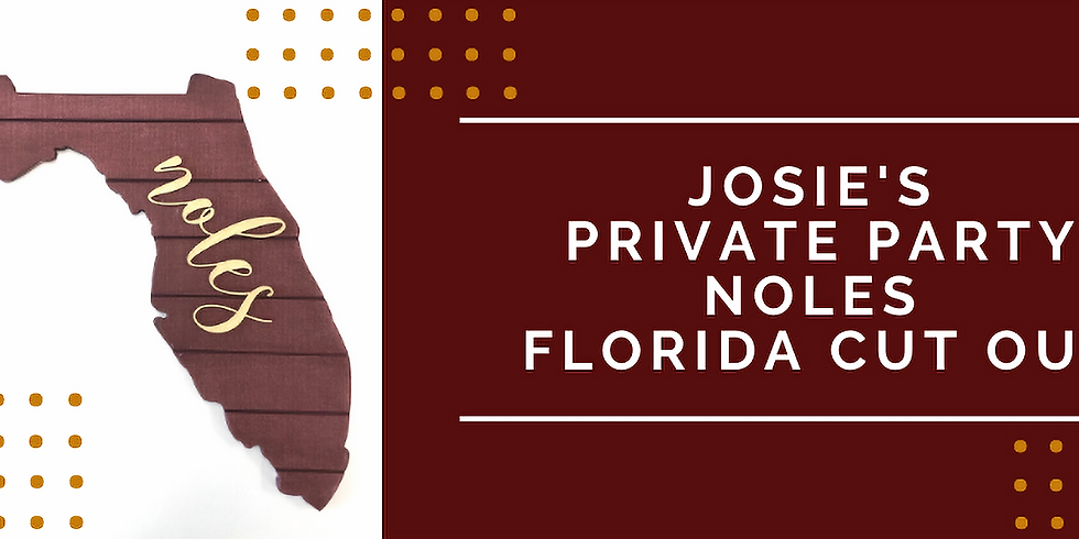 Josie's PRIVATE Party Noles Florida Cut Out