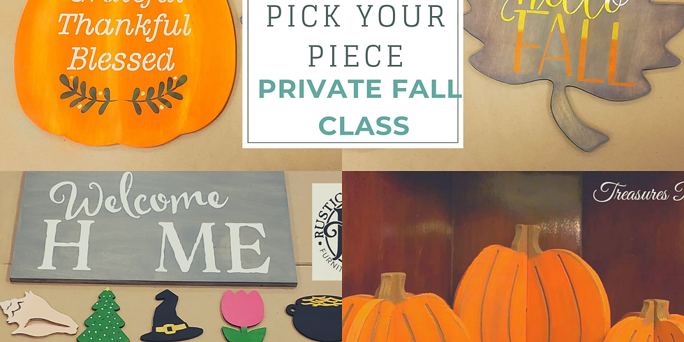 PRIVATE - Pick Your Piece Fall Class Sept 26