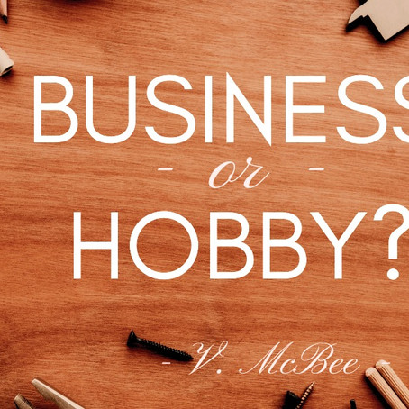 BUSINESS OR HOBBY? WHATS THE DIFFERENCE?