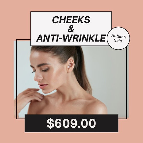 Cheeks &  Anti-Wrinkle