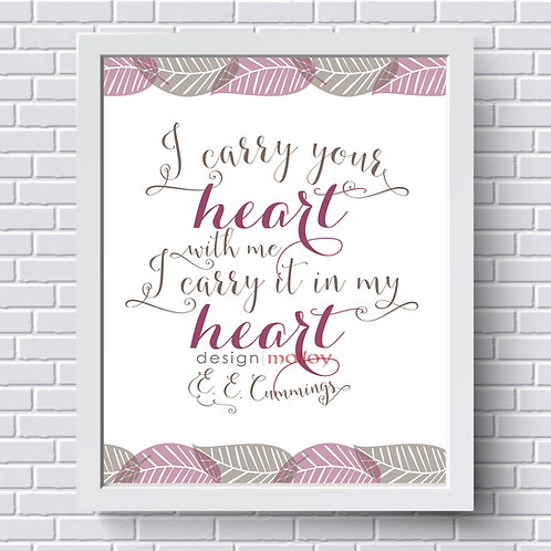 """i carry your heart with me Print, 8x10"""" or 8.5x11"""""""