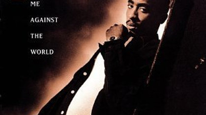 2 Pac/Me Against The World
