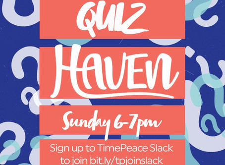 Join our (social distancing) Sunday quiz in collaboration with TimePeace!