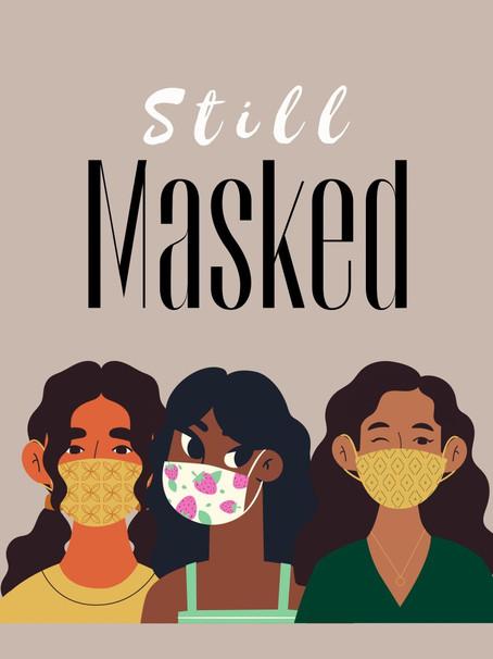 Still Masked