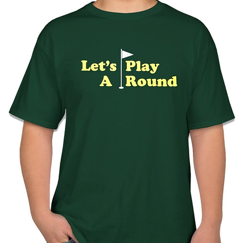 Let's Play A-Round Tee