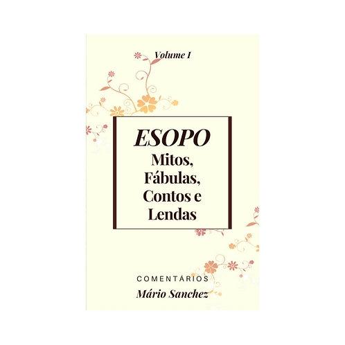 ESOPO, Mitos, Fábulas, Contos e Lendas Vol. I - E-book