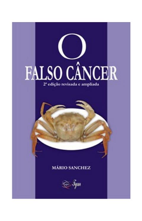 O Falso Câncer