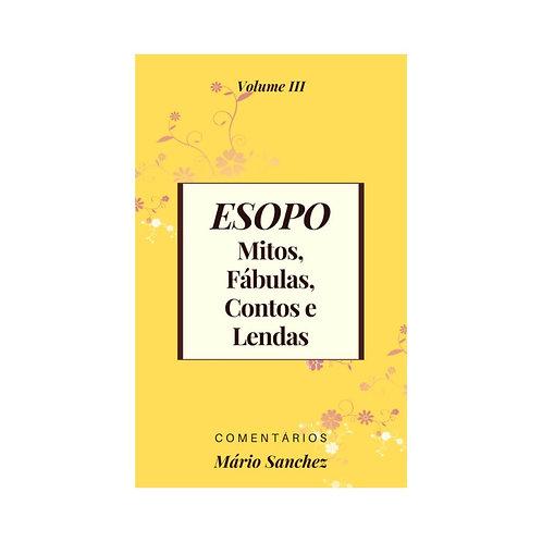 ESOPO, Mitos, Fábulas, Contos e Lendas Vol. III - E-book