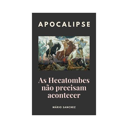 Apocalipse: As Hecatombes Não Precisam Acontecer - E-book
