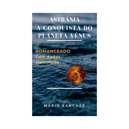 Astrânia, A Conquista do Planeta Vênus - E-book