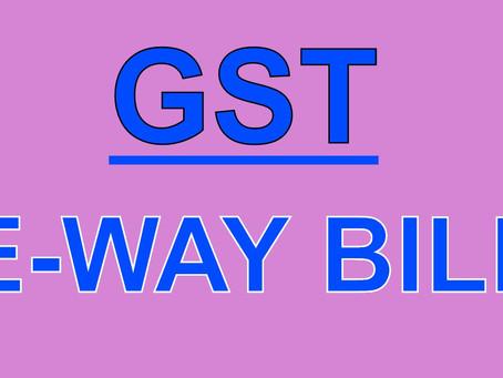 Applicability of E-Way bill has been postponed till new notification