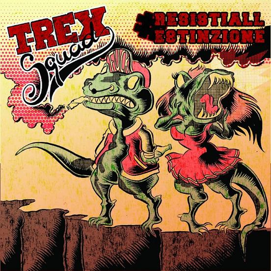 """TREX Squad """"Resisti All'Estinzione"""" CD 2019"""