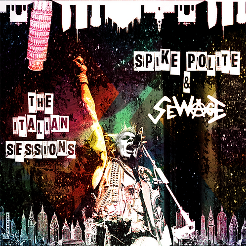 """Spike Polite & Sewage NYC """"The Italian Sessions"""" - NEW ALBUM 2017 !!"""
