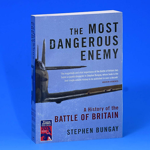 Most Dangerous Enemy by Stephen Bungay