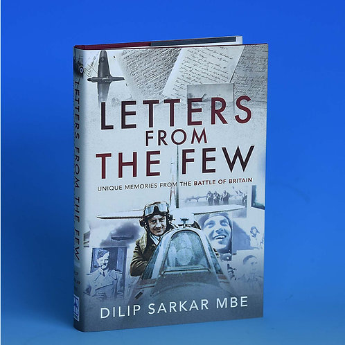 Letters From The Few - Dilip Sarkar MBE