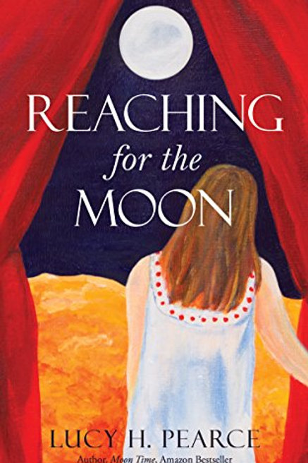 Reaching for the Moon by Lucy H. Pearce