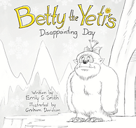 Betty the Yeti's Disappointing Day Hardcover
