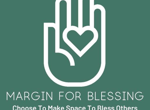 Margin For Blessing