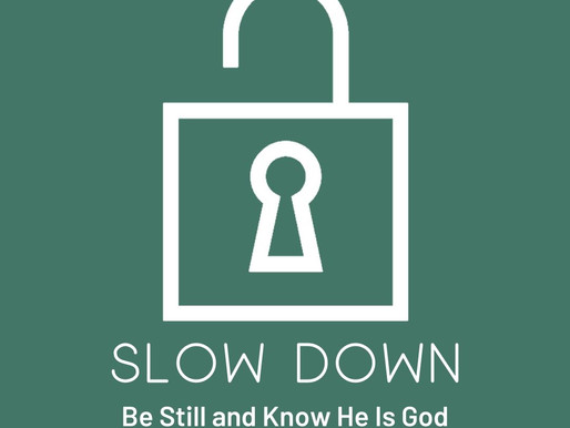 Victory In Christ: Slow Down