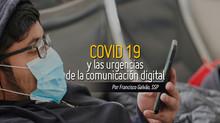 COVID-19 y las urgencias de la comunicación digital