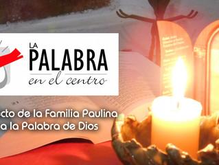 LA PALABRA EN EL CENTRO: Un proyecto de la Familia Paulina en torno a la Palabra de Dios