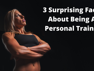 3 Surprising Facts about Being a Personal Trainer