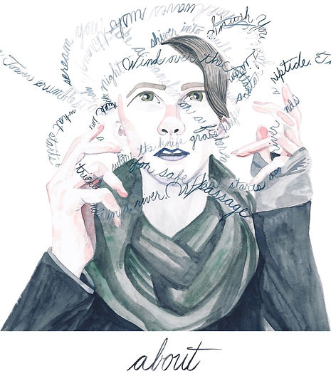 About. Watercolor Illustration: a self portrait of artist, Evvie Marin, in a chunky, green scarf, tracing a cloud of brushed script words--poetic scraps--winding around their head and trailing through their fingers. Click here to visit the bio and artist statement.