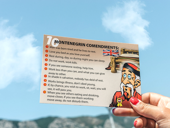 Montenegrins are known for their samo polako 'take it easy' attitude and their sense of humour
