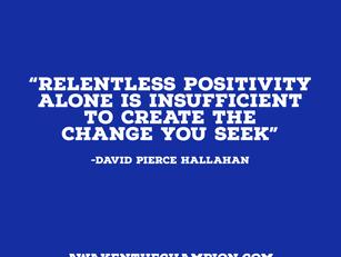 Relentless Positivity