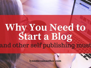 Why You Need to Start a Blog--A Self Publishing Must