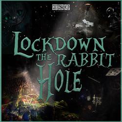 Lockdown the Rabbit Hole