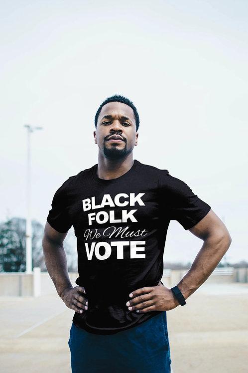 Black Folk WE MUST Vote Shirt
