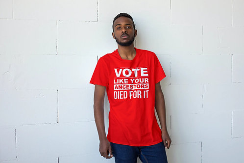 Vote Like Your Ancestors Died For It Shirt