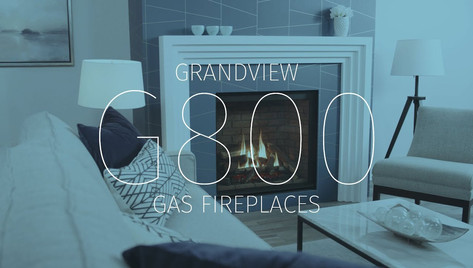 GRANDVIEW G800 GAS FIREPLACES