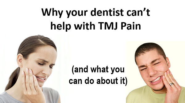 TMJ and Jaw Pain Relief not available from your Dentist