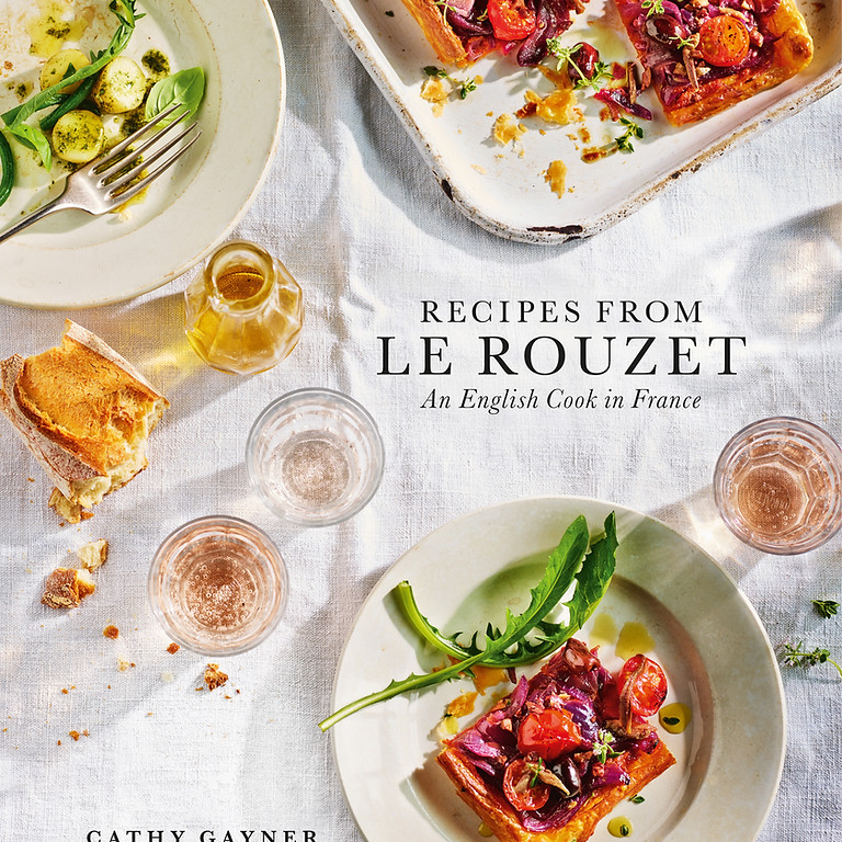 Recipes from Le Rouzet by Cathy Gayner
