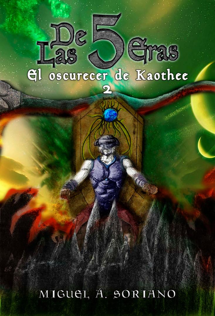 De las 5 Eras. 2 El oscurecer de Kaothee