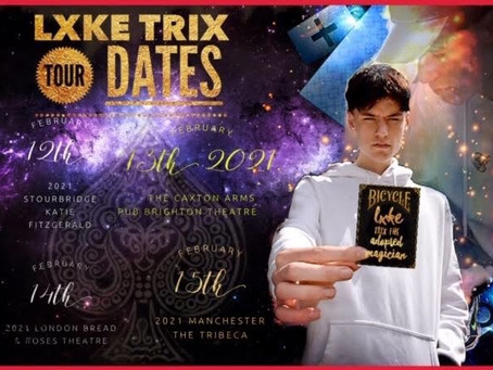 New February 2021 Tour - LXKE TRIX (Luke Baker)