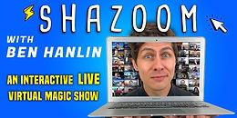 "New Ben Hanlin ""Shazoom"" Show On Sale Now"